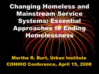 Changing Homeless and Mainstream Service Systems: Essential Approaches to Ending Homelessness