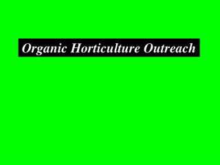 Organic Horticulture Outreach