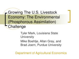 Growing The U.S. Livestock Economy: The Environmental (Phosphorous Assimilation) Challenge