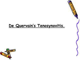 De Quervain's Tenosynovitis.