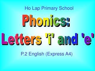 Phonics:  Letters 'i' and 'e'