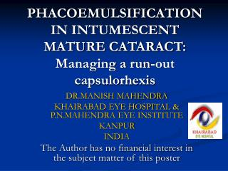 PHACOEMULSIFICATION IN INTUMESCENT MATURE CATARACT: Managing a run-out capsulorhexis