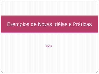 Exemplos de Novas Idéias e Práticas