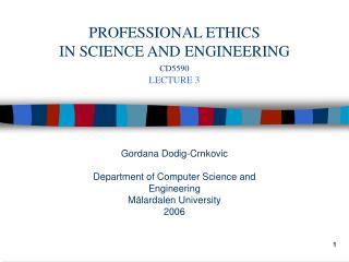 Gordana Dodig-Crnkovic Department of Computer Science and Engineering M�lardalen University 2006