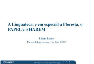 A Linguateca, e em especial a Floresta, o PAPEL e o HAREM