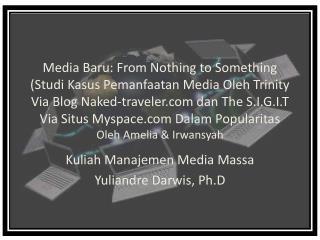 Kuliah Manajemen Media Massa Yuliandre Darwis, Ph.D