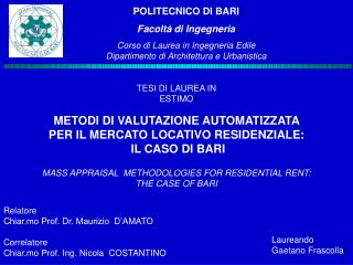 Relatore Chiar.mo Prof. Dr. Maurizio  D'AMATO Correlatore Chiar.mo Prof. Ing. Nicola  COSTANTINO