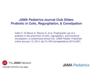 JAMA Pediatrics  Journal Club Slides: Probiotic in Colic, Regurgitation, & Constipation
