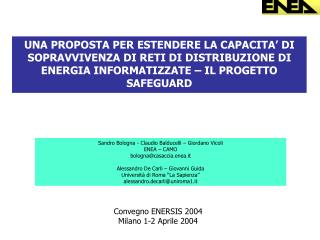 Sandro Bologna - Claudio Balducelli – Giordano Vicoli ENEA – CAMO bologna@casaccia.enea.it