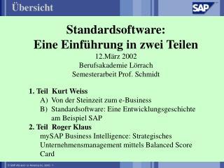 Standardsoftware:  Eine Einführung in zwei Teilen 12.März 2002 Berufsakademie Lörrach