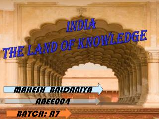 INDIA  THE LAND OF KNOWLEDGE