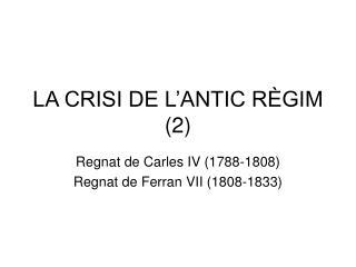 LA CRISI DE L'ANTIC RÈGIM (2)