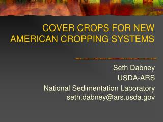 COVER CROPS FOR NEW AMERICAN CROPPING SYSTEMS