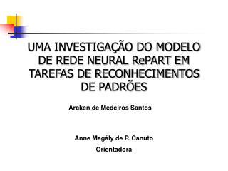 UMA INVESTIGAÇÃO DO MODELO  DE REDE NEURAL RePART EM  TAREFAS DE RECONHECIMENTOS  DE PADRÕES