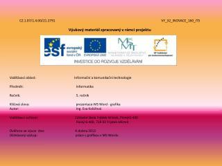 CZ.1.07/1.4.00/21.2791 VY_32_INOVACE_160_IT5 Výukový materiál zpracovaný vrámci projektu