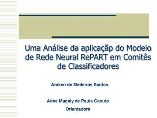 Uma Análise da aplicaçãp  do  Modelo  de  Rede  Neural  RePART em Comitês  de  Classificadores