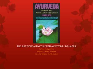 The art of healing through Ayurveda: syllabus