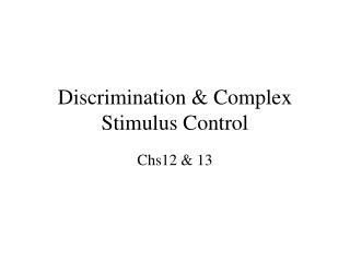 Discrimination  Complex Stimulus Control