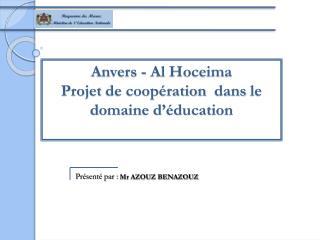 Anvers - Al  Hoceima Projet  de coopération   dans  le  domaine d'éducation