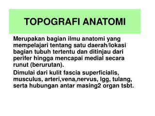 TOPOGRAFI ANATOMI