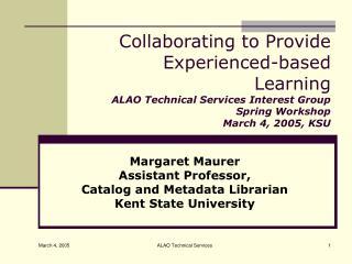 Margaret Maurer Assistant Professor,  Catalog and Metadata Librarian Kent State University