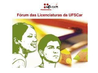 F�rum das Licenciaturas da UFSCar