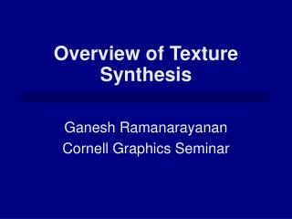 Overview of Texture Synthesis