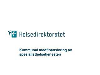 Kommunal medfinansiering av spesialisthelsetjenesten