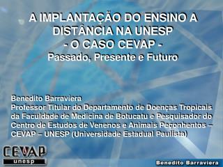 A IMPLANTAÇÃO DO ENSINO A DISTÂNCIA NA UNESP - O CASO CEVAP - Passado, Presente e Futuro
