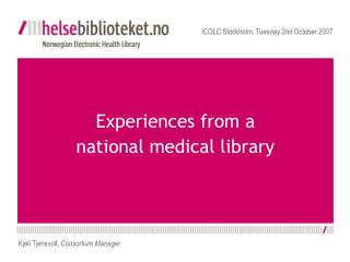 Experiences from a national medical library