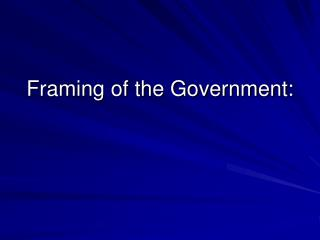 Framing of the Government: