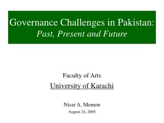 Faculty of Arts University of Karachi Nisar A. Memon August 24, 2005