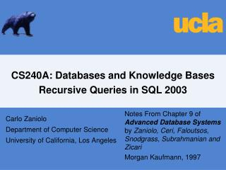 CS240A: Databases and Knowledge Bases Recursive Queries in SQL 2003