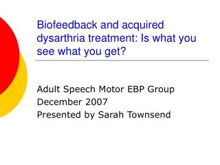 Biofeedback and acquired dysarthria treatment: Is what you see what you get?