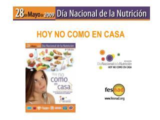 HOY NO COMO EN CASA