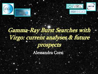 Gamma-Ray Burst Searches with Virgo: current analyses & future prospects