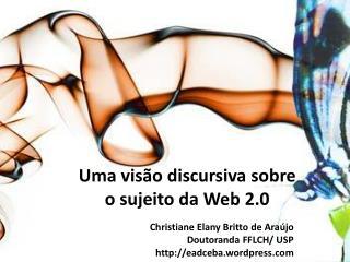Uma visão discursiva sobre  o sujeito da Web 2.0