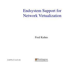 Endsystem Support for  Network Virtualization
