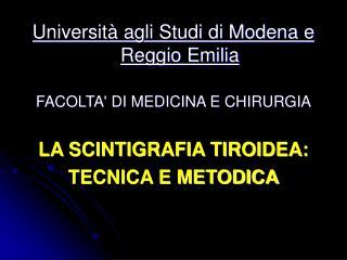 Università agli Studi di Modena e Reggio Emilia FACOLTA' DI MEDICINA E CHIRURGIA
