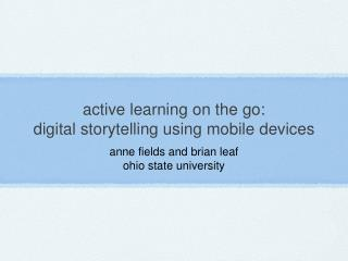 active learning on the go:  digital storytelling using mobile devices