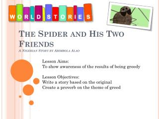 The Spider and His Two Friends A Nigerian Story by  Abimbola Alao