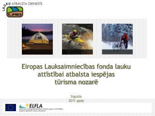 Eiropas Lauksaimniecības fonda lauku attīstībai atbalsta iespējas  tūrisma nozarē