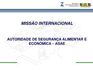 MISSÃO INTERNACIONAL AUTORIDADE DE SEGURANÇA ALIMENTAR E ECONÓMICA – ASAE