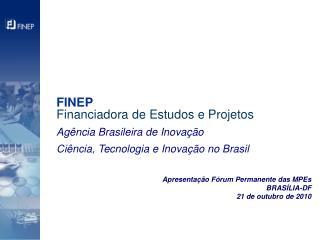 Apresentação Fórum Permanente das MPEs BRASÍLIA-DF 21 de outubro de 2010
