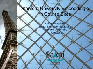 Stanford University Embedding e in Course Sites