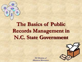 The Basics of Public Records Management in N.C. State Government