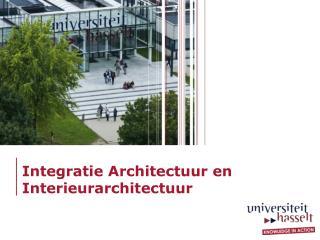 Integratie Architectuur en Interieurarchitectuur