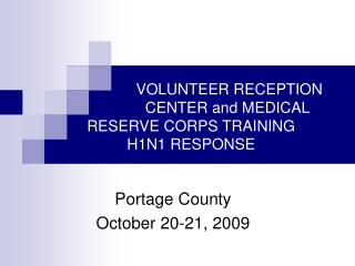VOLUNTEER RECEPTION                                               CENTER and MEDICAL       RESERVE CORPS TRAINING