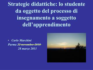 Carlo Marchini Parma 22 novembre 2010              28 marzo 2011