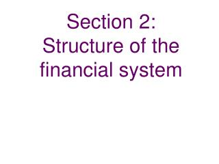 Section 2:   Structure of the financial system